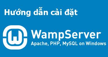 Cài đặt Wamp Server
